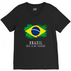 This is my country - Brazil V-Neck Tee | Artistshot