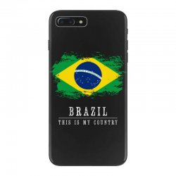 This is my country - Brazil iPhone 7 Plus Case | Artistshot