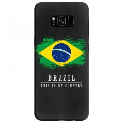 This is my country - Brazil Samsung Galaxy S8 Case | Artistshot