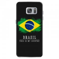 This is my country - Brazil Samsung Galaxy S7 Case | Artistshot