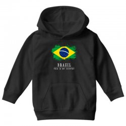 This is my country - Brazil Youth Hoodie | Artistshot