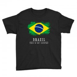 This is my country - Brazil Youth Tee | Artistshot