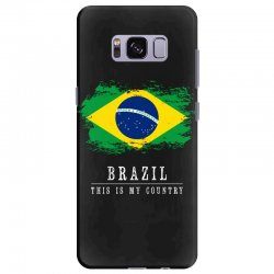 This is my country - Brazil Samsung Galaxy S8 Plus Case | Artistshot