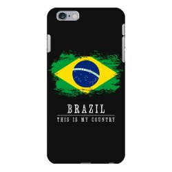 This is my country - Brazil iPhone 6 Plus/6s Plus Case | Artistshot