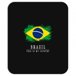 This is my country - Brazil Mousepad | Artistshot