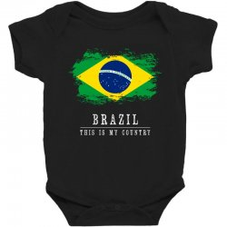 This is my country - Brazil Baby Bodysuit | Artistshot