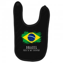 This is my country - Brazil Baby Bibs | Artistshot