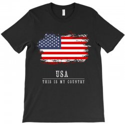 This is my country - USA T-Shirt | Artistshot