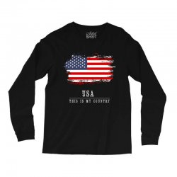 This is my country - USA Long Sleeve Shirts | Artistshot