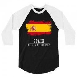 This is my country - Spain 3/4 Sleeve Shirt | Artistshot