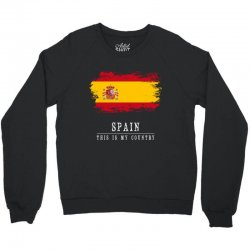 This is my country - Spain Crewneck Sweatshirt | Artistshot