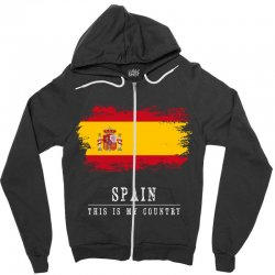 This is my country - Spain Zipper Hoodie | Artistshot
