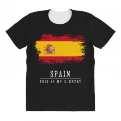 This is my country - Spain All Over Women's T-shirt | Artistshot