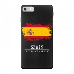 This is my country - Spain iPhone 7 Case | Artistshot
