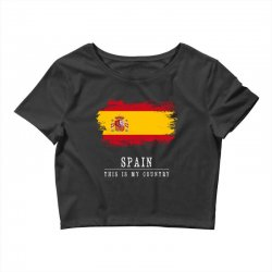 This is my country - Spain Crop Top | Artistshot