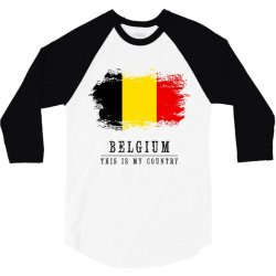 This is my country - Belgium 3/4 Sleeve Shirt | Artistshot