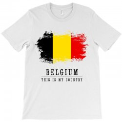 This is my country - Belgium T-Shirt | Artistshot