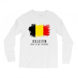 This is my country - Belgium Long Sleeve Shirts | Artistshot