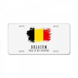 This is my country - Belgium License Plate | Artistshot