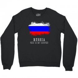This is my country - Russia Crewneck Sweatshirt | Artistshot
