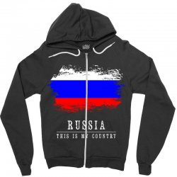 This is my country - Russia Zipper Hoodie | Artistshot