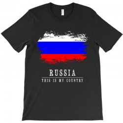 This is my country - Russia T-Shirt | Artistshot