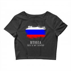 This is my country - Russia Crop Top | Artistshot