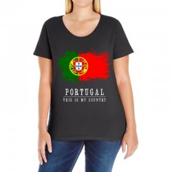 This is my country - Portugal Ladies Curvy T-Shirt | Artistshot