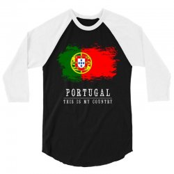 This is my country - Portugal 3/4 Sleeve Shirt | Artistshot