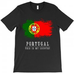 This is my country - Portugal T-Shirt | Artistshot