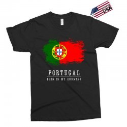 This is my country - Portugal Exclusive T-shirt | Artistshot