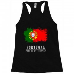 This is my country - Portugal Racerback Tank | Artistshot