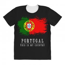 This is my country - Portugal All Over Women's T-shirt | Artistshot