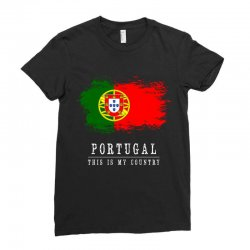 This is my country - Portugal Ladies Fitted T-Shirt | Artistshot
