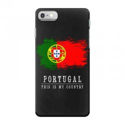 This is my country - Portugal iPhone 7 Case | Artistshot