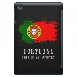 This is my country - Portugal iPad Mini Case | Artistshot