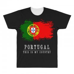 This is my country - Portugal All Over Men's T-shirt | Artistshot