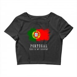 This is my country - Portugal Crop Top | Artistshot