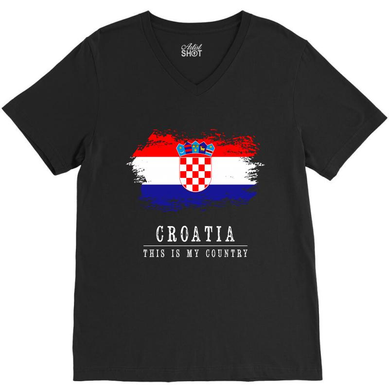 This Is My Country - Croatia V-neck Tee | Artistshot