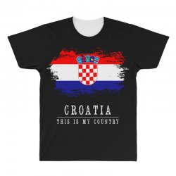 This is my country - Croatia All Over Men's T-shirt | Artistshot
