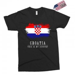 This is my country - Croatia Exclusive T-shirt | Artistshot