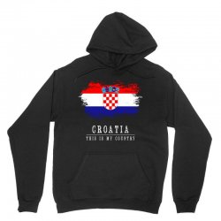 This is my country - Croatia Unisex Hoodie | Artistshot