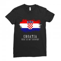 This is my country - Croatia Ladies Fitted T-Shirt | Artistshot