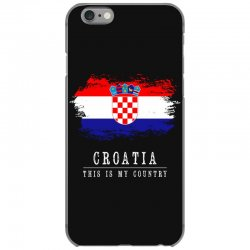 This is my country - Croatia iPhone 6/6s Case | Artistshot