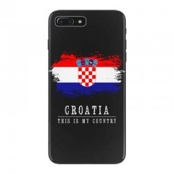 This is my country - Croatia iPhone 7 Plus Case | Artistshot