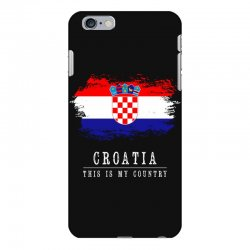 This is my country - Croatia iPhone 6 Plus/6s Plus Case | Artistshot
