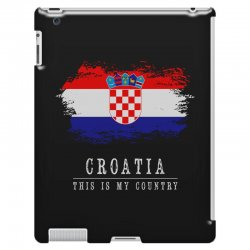 This is my country - Croatia iPad 3 and 4 Case | Artistshot