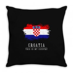 This is my country - Croatia Throw Pillow | Artistshot