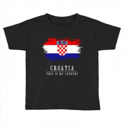 This is my country - Croatia Toddler T-shirt | Artistshot