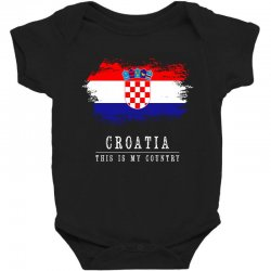 This is my country - Croatia Baby Bodysuit | Artistshot